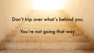 Starting fresh blog post - Don't trip over whats behind you