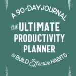 90 day journal - ultimate productivity planner